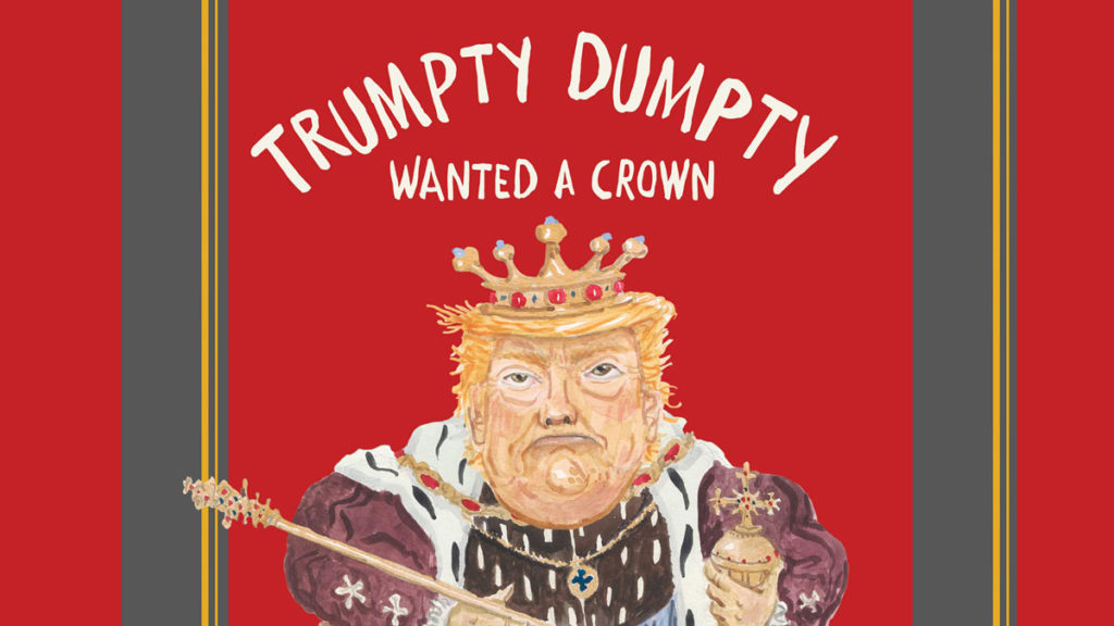 """John Lithgow's """"Trumpty-Dumpty wanted a Crown: verses for a despotic age"""" becomes instant bestseller"""