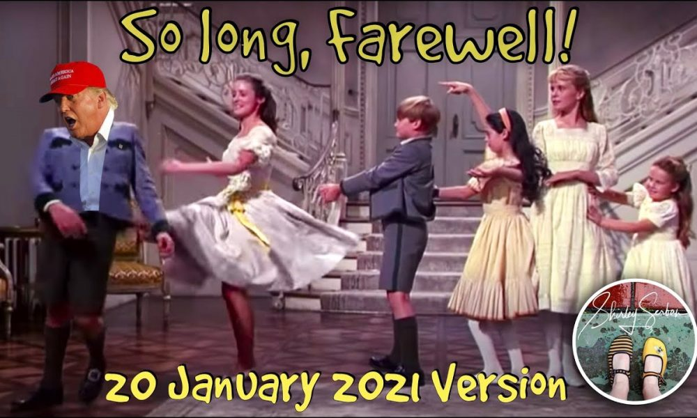 """Trump's Farewell Song inspired by a Classic: """"The Sound of Music"""" 2021 rendition"""
