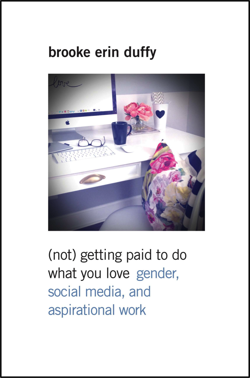 (not) Getting Paid to Do What You Love: Gender, Social Media, and Aspirational Work